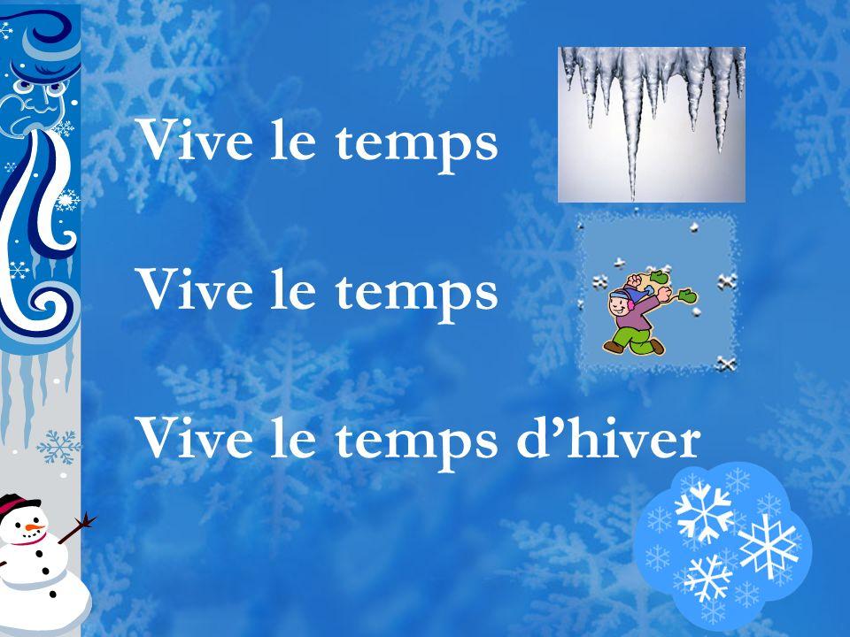 Vive le temps Vive le temps d'hiver