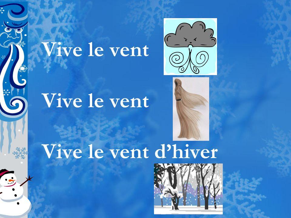Vive le vent Vive le vent d'hiver