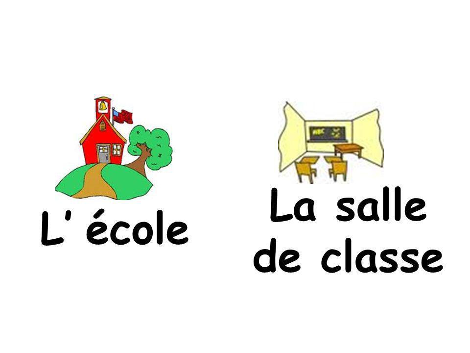 La salle de classe L' école