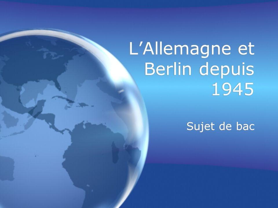 L'Allemagne et Berlin depuis 1945