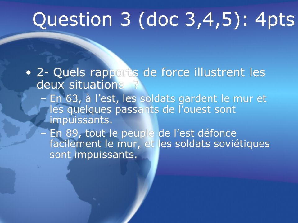 Question 3 (doc 3,4,5): 4pts 2- Quels rapports de force illustrent les deux situations
