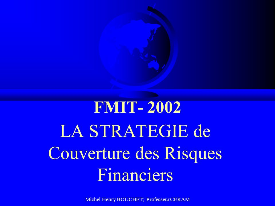 LA STRATEGIE de Couverture des Risques Financiers