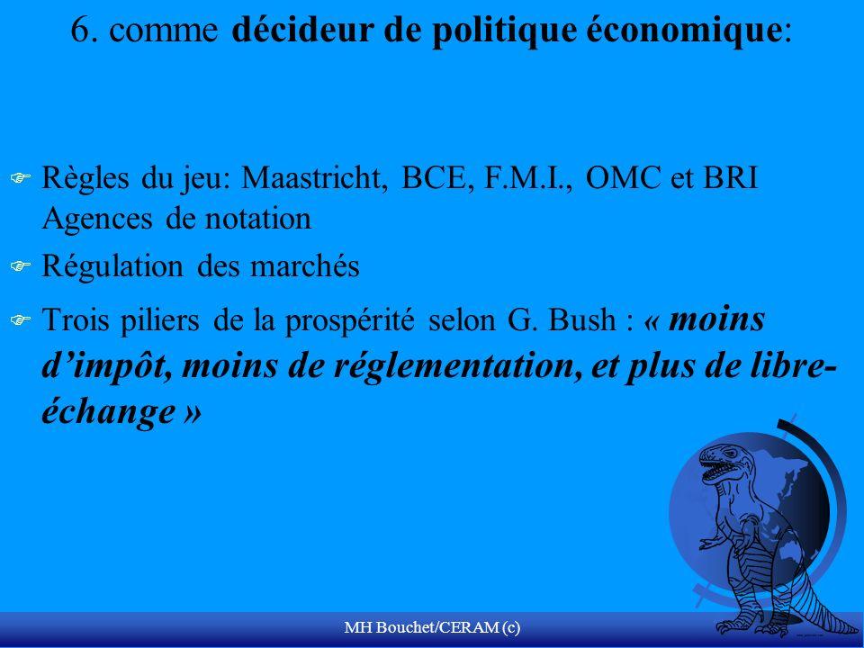 6. comme décideur de politique économique: