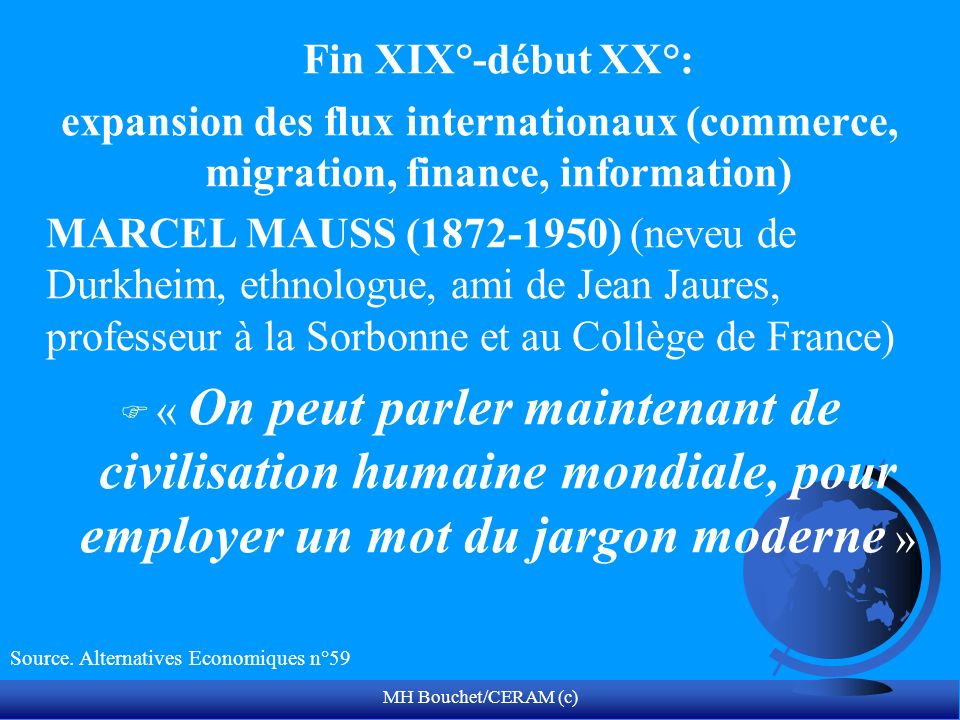 Fin XIX°-début XX°: expansion des flux internationaux (commerce, migration, finance, information)