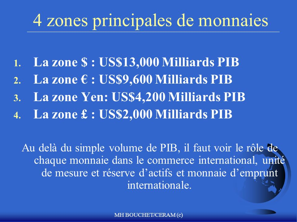 4 zones principales de monnaies