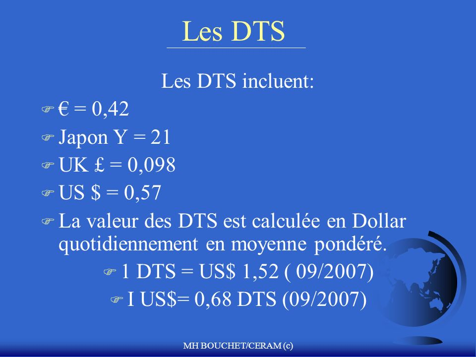 Les DTS Les DTS incluent: € = 0,42 Japon Y = 21 UK £ = 0,098