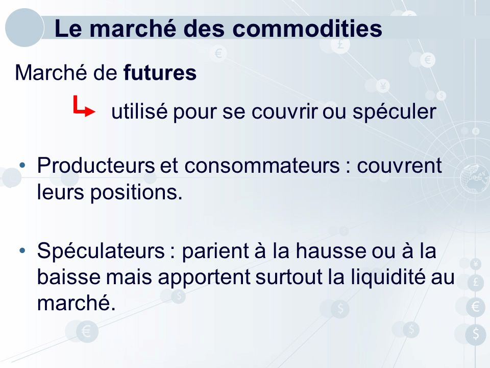 Le marché des commodities
