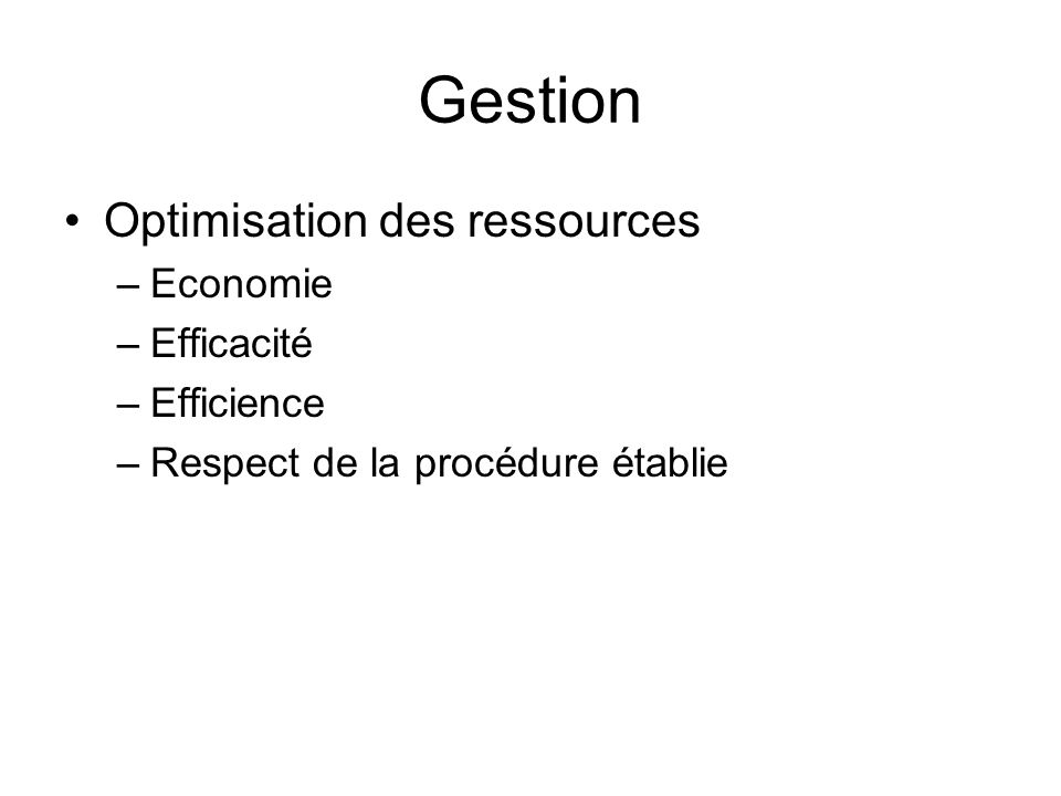Gestion Optimisation des ressources Economie Efficacité Efficience
