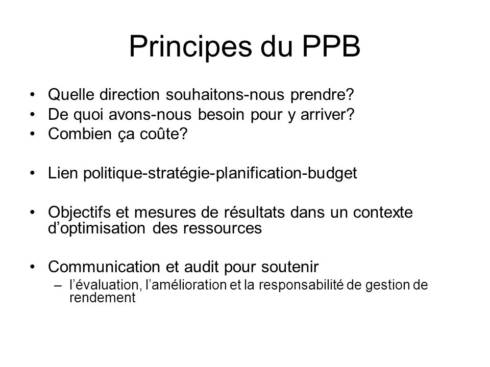 Principes du PPB Quelle direction souhaitons-nous prendre