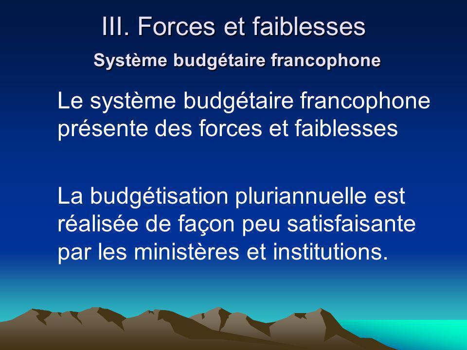 III. Forces et faiblesses Système budgétaire francophone