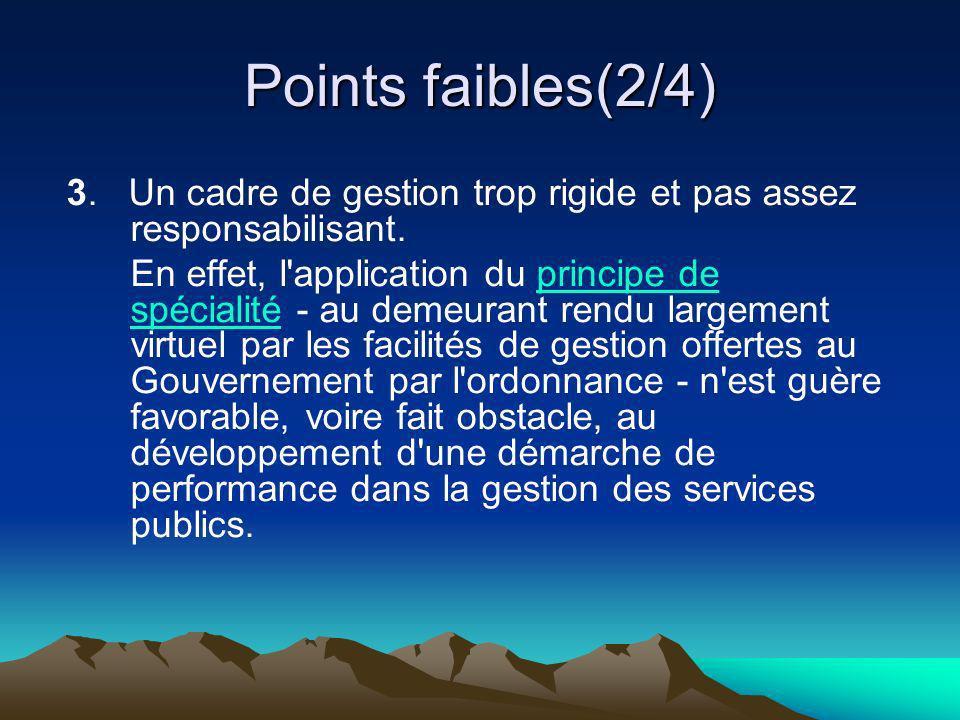 Points faibles(2/4) 3. Un cadre de gestion trop rigide et pas assez responsabilisant.