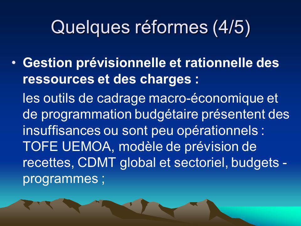 Quelques réformes (4/5) Gestion prévisionnelle et rationnelle des ressources et des charges :
