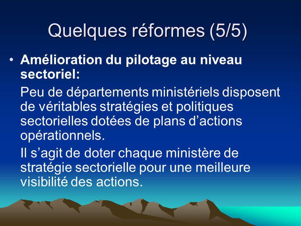 Quelques réformes (5/5) Amélioration du pilotage au niveau sectoriel: