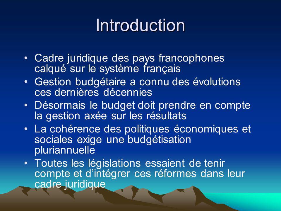 Introduction Cadre juridique des pays francophones calqué sur le système français. Gestion budgétaire a connu des évolutions ces dernières décennies.