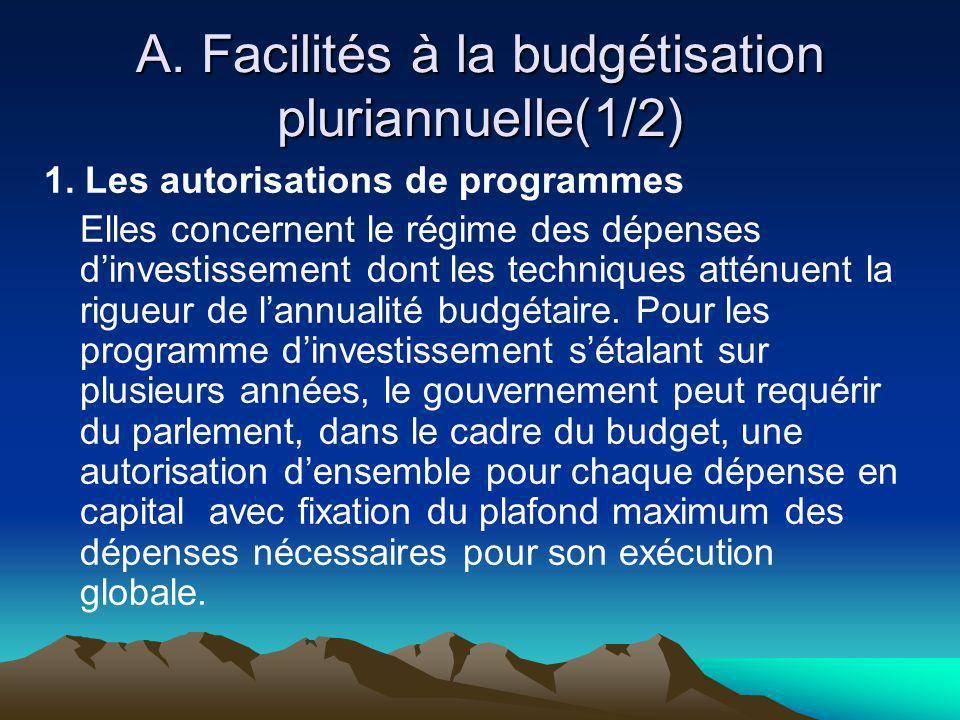 A. Facilités à la budgétisation pluriannuelle(1/2)