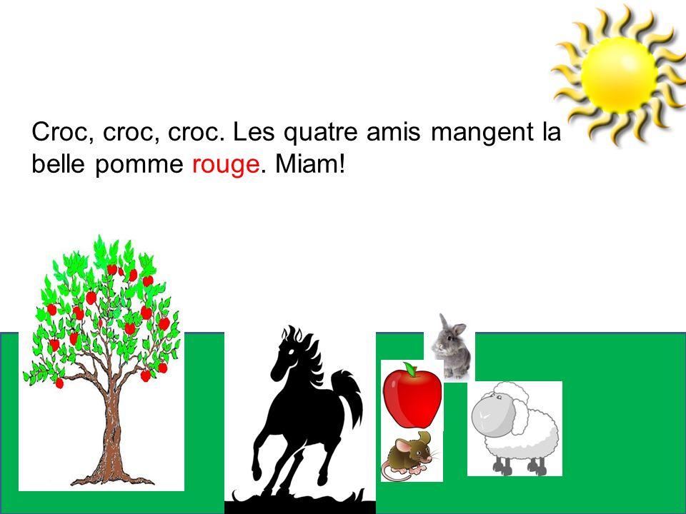 Croc, croc, croc. Les quatre amis mangent la belle pomme rouge. Miam!