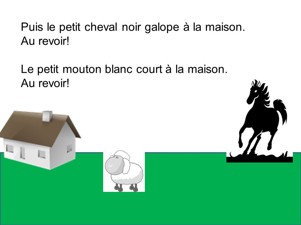 Puis le petit cheval noir galope à la maison.