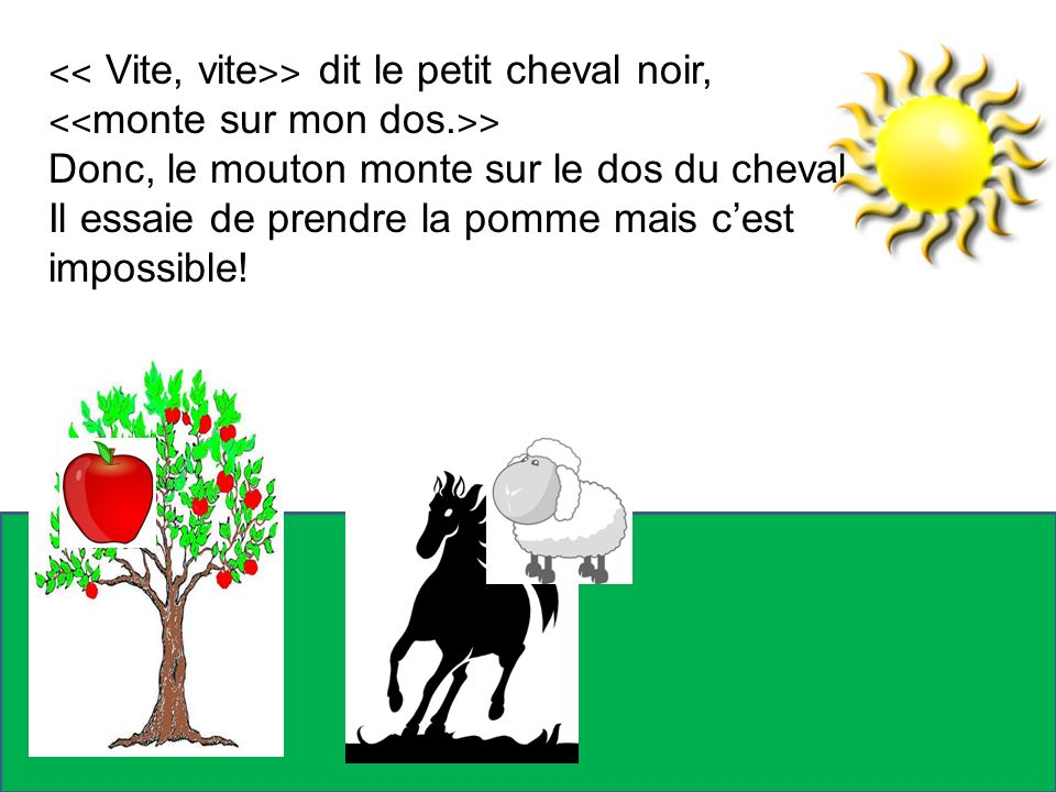 ˂˂ Vite, vite˃˃ dit le petit cheval noir,