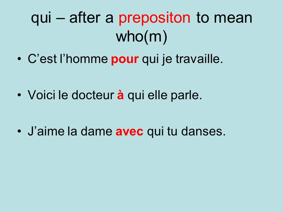 qui – after a prepositon to mean who(m)