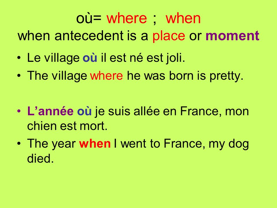 où= where ; when when antecedent is a place or moment