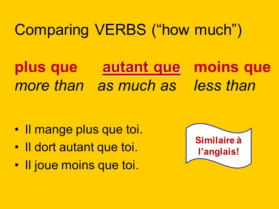Comparing VERBS ( how much ) plus que