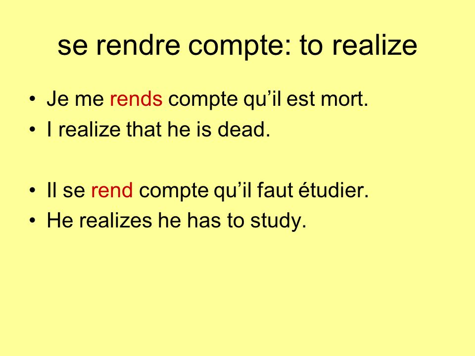 se rendre compte: to realize