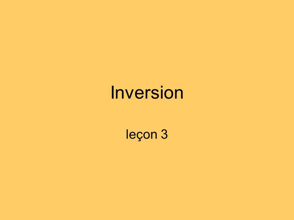 Inversion leçon 3