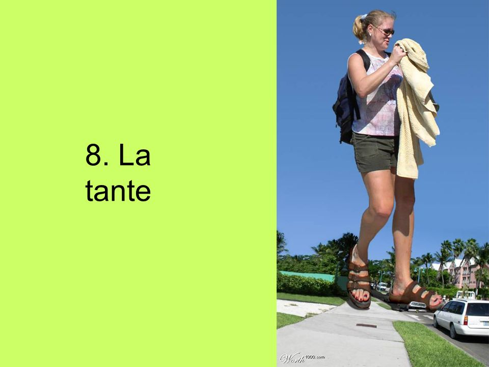 8. La tante