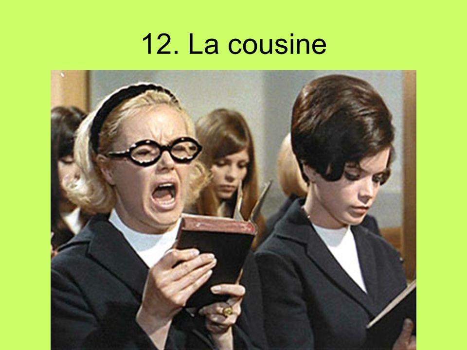 12. La cousine