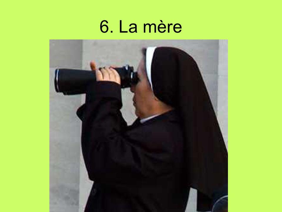 6. La mère