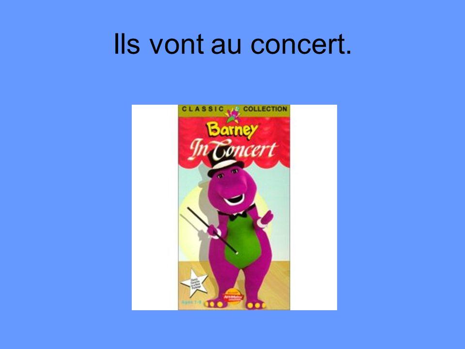 Ils vont au concert.
