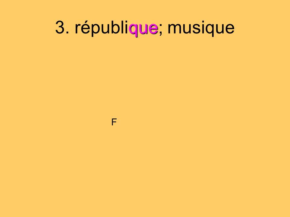 3. république; musique F