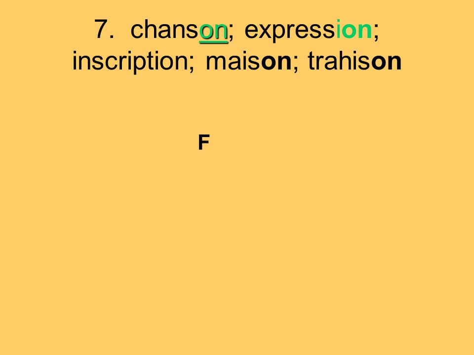 7. chanson; expression; inscription; maison; trahison