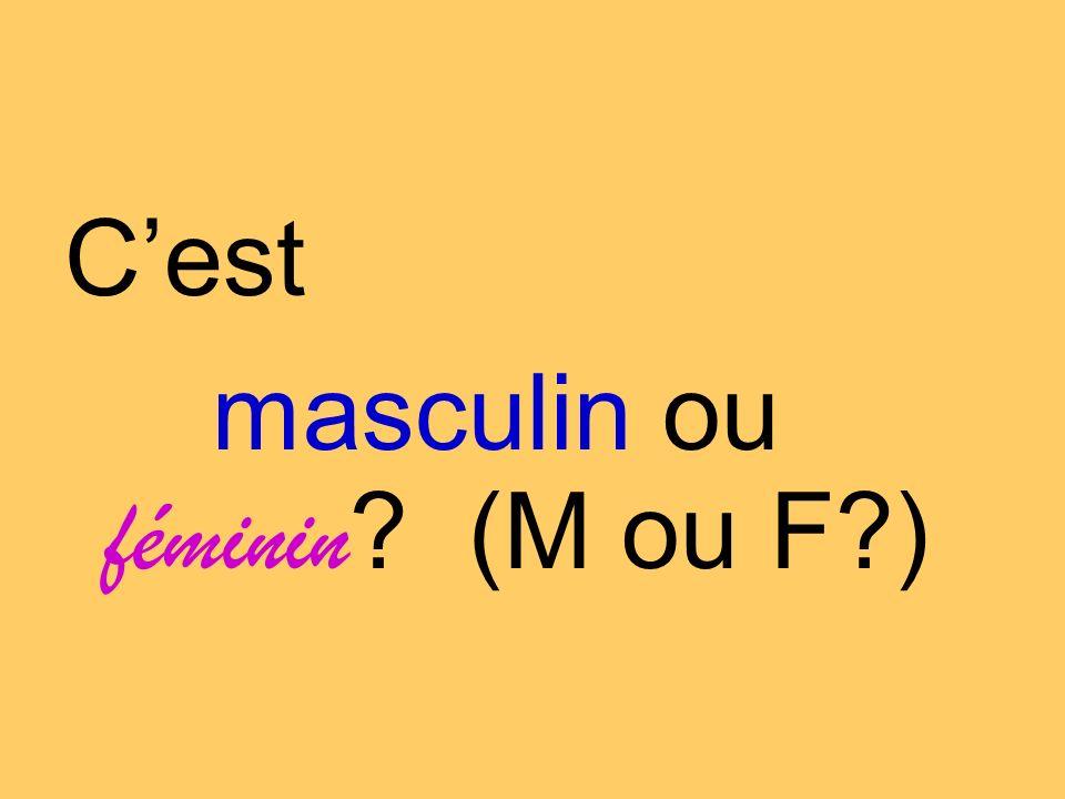 C'est masculin ou féminin (M ou F )