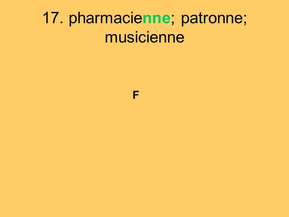 17. pharmacienne; patronne; musicienne
