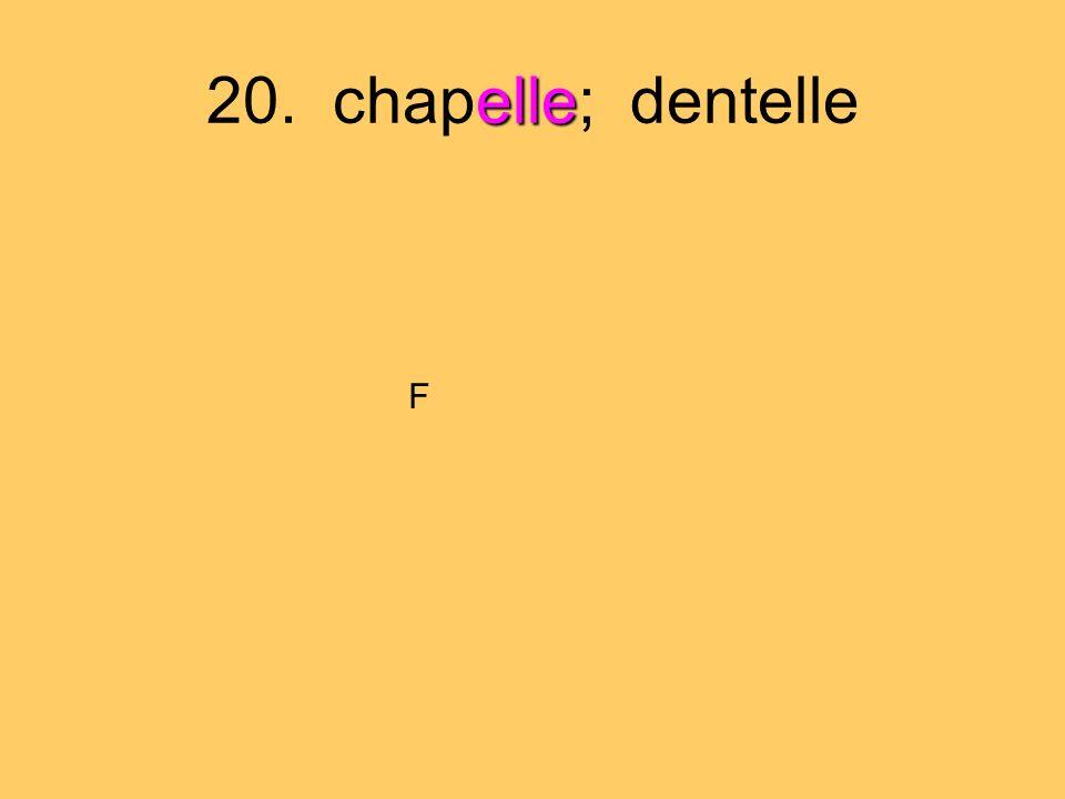 20. chapelle; dentelle F