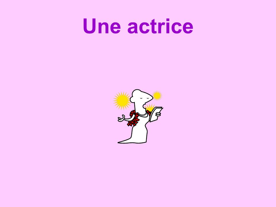 Une actrice