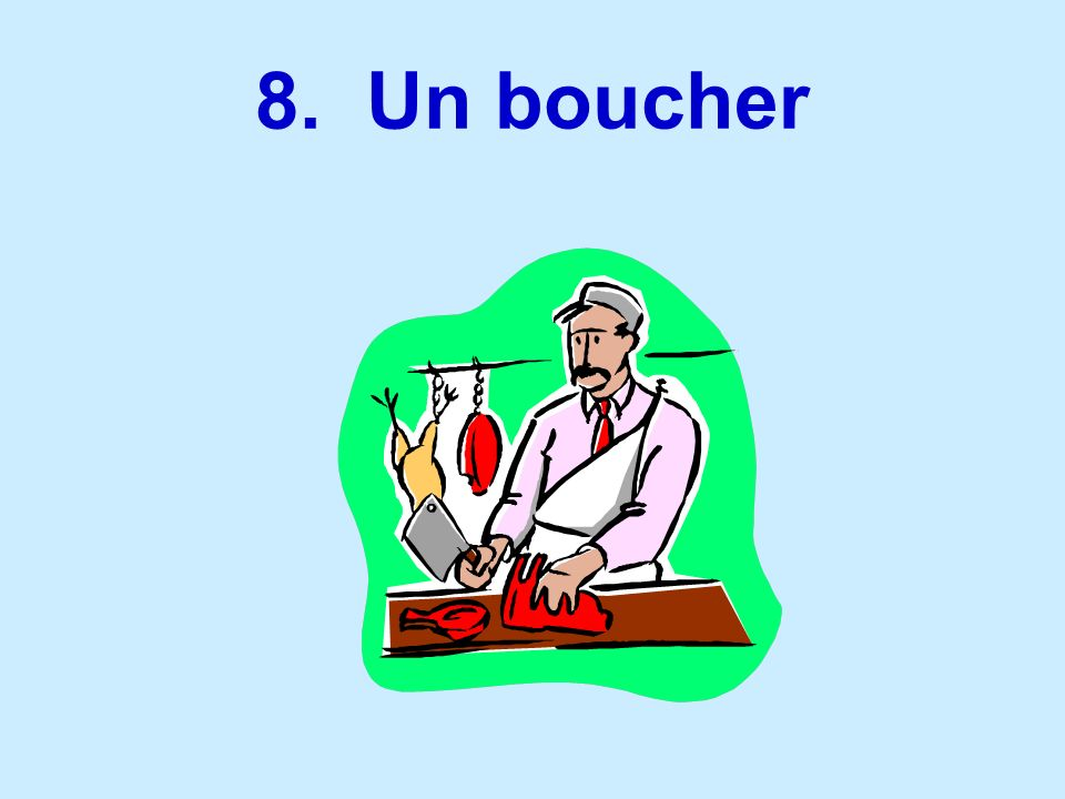 8. Un boucher