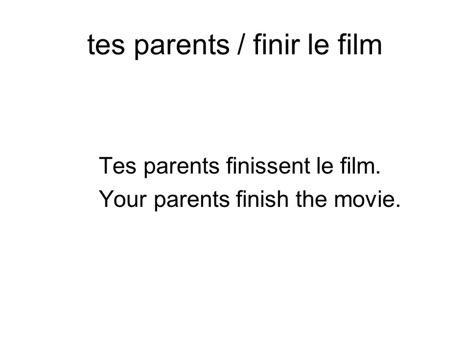 tes parents / finir le film
