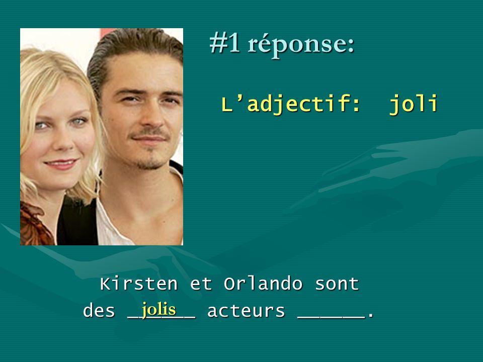 #1 réponse: L'adjectif: joli jolis Kirsten et Orlando sont