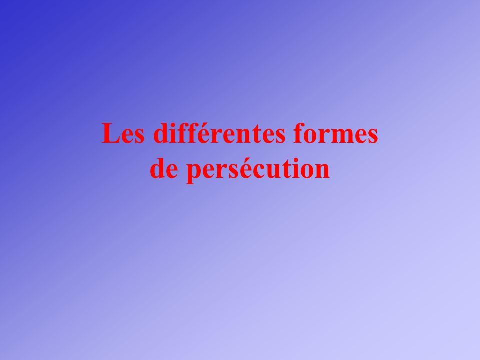 Les différentes formes de persécution
