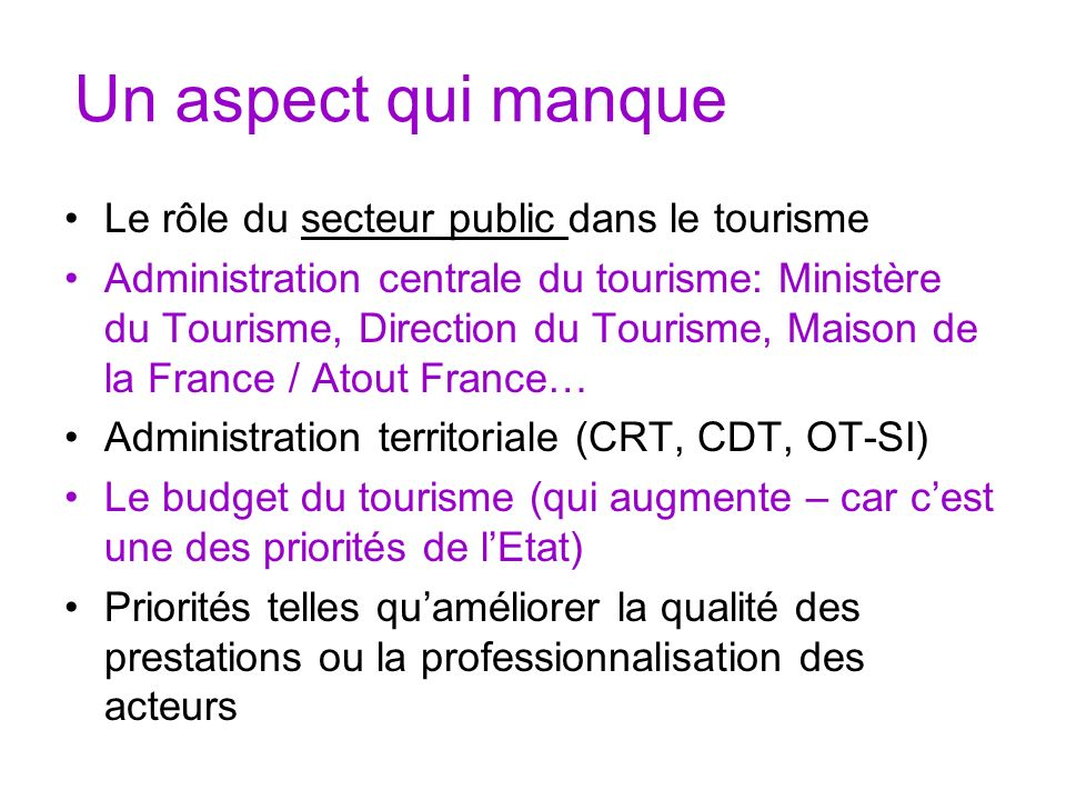 Un aspect qui manque Le rôle du secteur public dans le tourisme