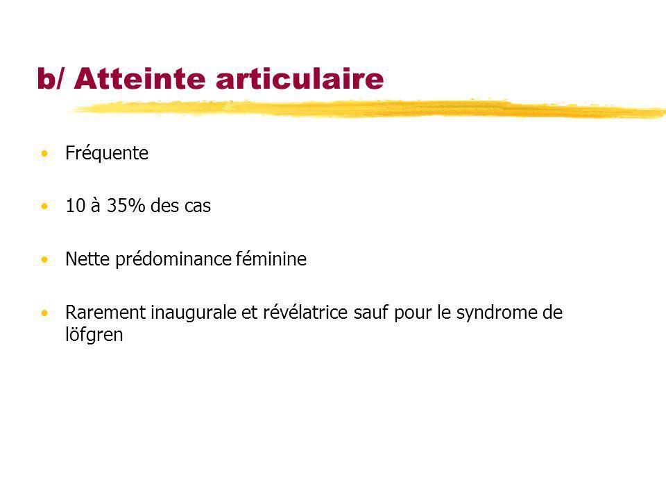 b/ Atteinte articulaire