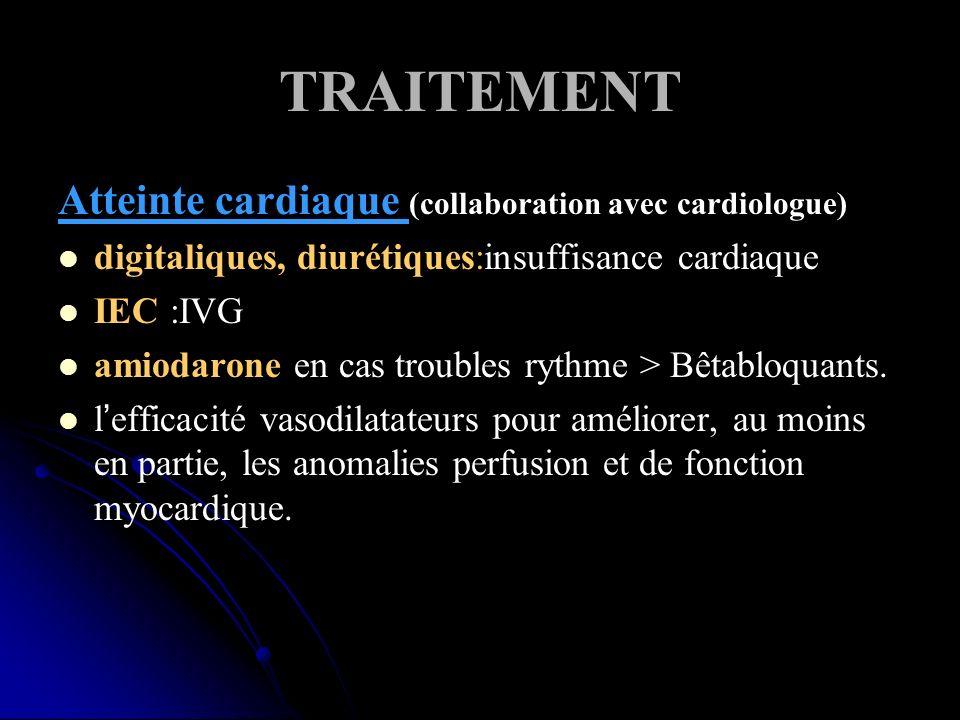TRAITEMENT Atteinte cardiaque (collaboration avec cardiologue)