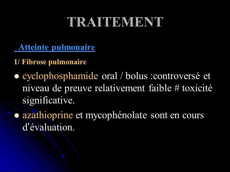 TRAITEMENT Atteinte pulmonaire. 1/ Fibrose pulmonaire.