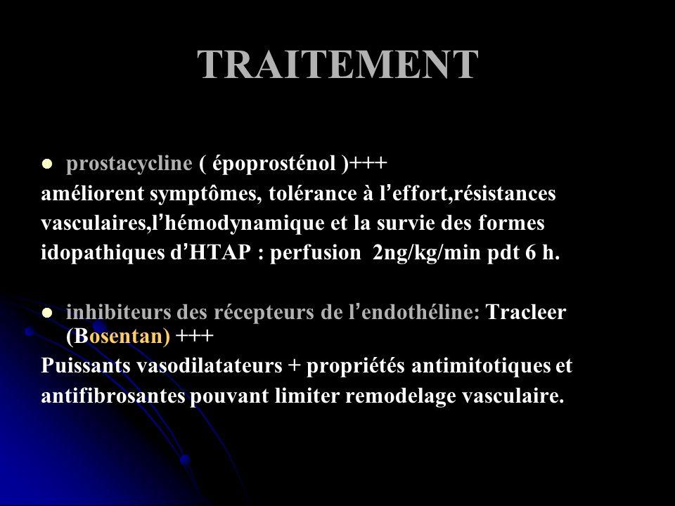 TRAITEMENT prostacycline ( époprosténol )+++