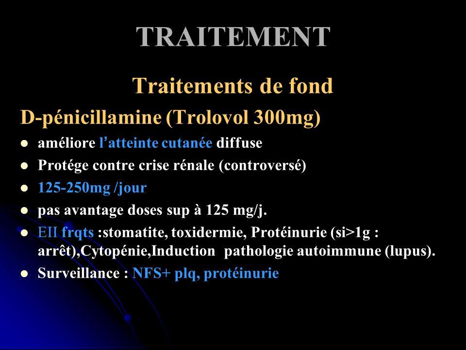 TRAITEMENT Traitements de fond D-pénicillamine (Trolovol 300mg)