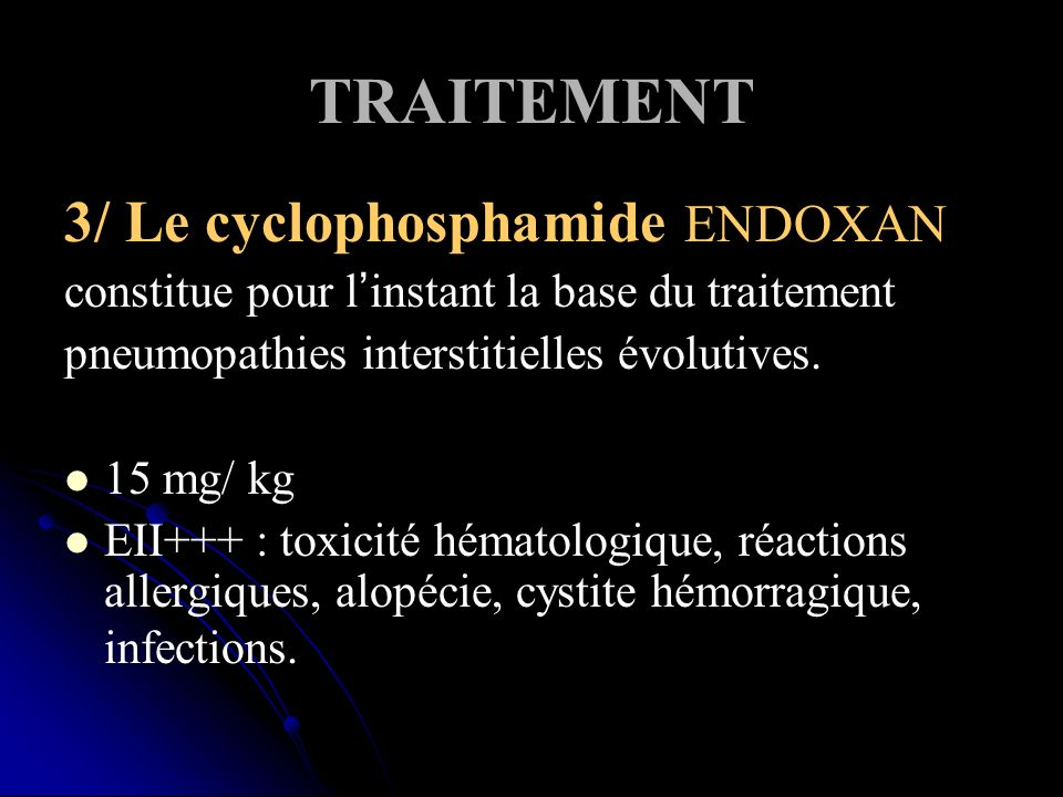 TRAITEMENT 3/ Le cyclophosphamide ENDOXAN