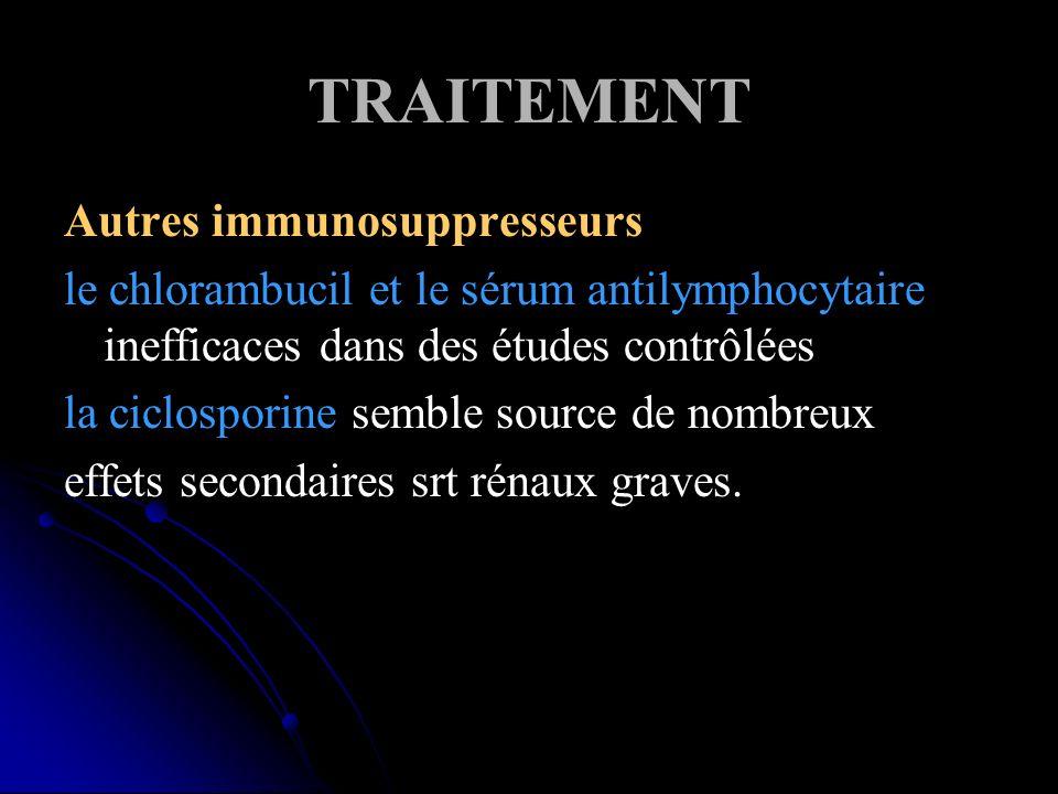 TRAITEMENT Autres immunosuppresseurs