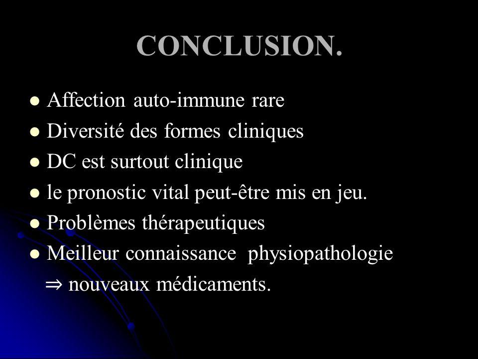 CONCLUSION. Affection auto-immune rare Diversité des formes cliniques